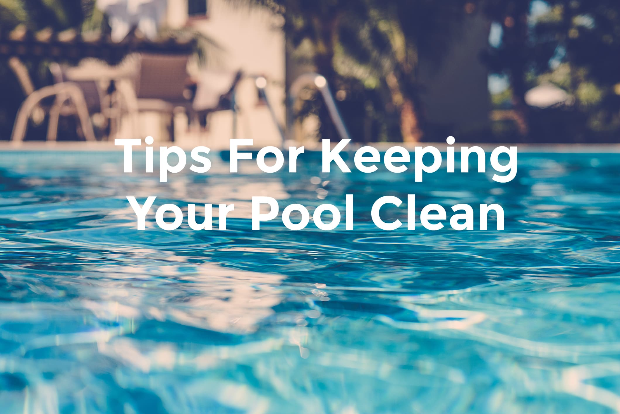 Helpful Tips For Keeping A Clean Pool | Katchakid