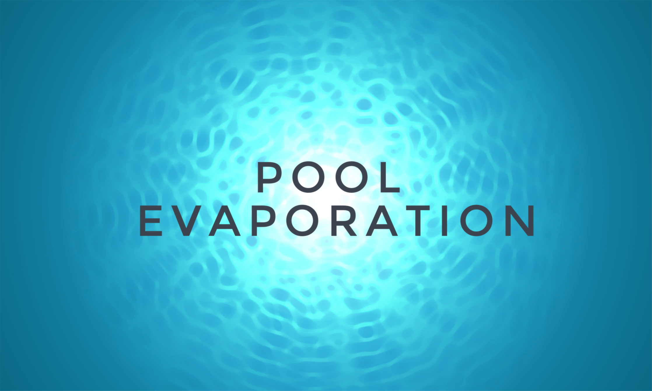Pool Evaporation