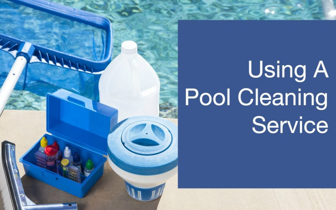 What To Expect From Your Pool Cleaning Service